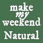 Make my Weekend Natural